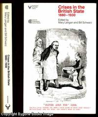 CRISES IN THE BRITISH STATE 1880 - 1930