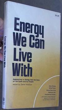 image of Energy We Can Live with: Approaches to Energy That Our Easy on Earth and Its People
