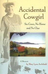 Accidental Cowgirl : Six Cows, No Horse and No Clue