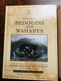 Notes on the Bedouins and Wahabys - Volume 2: Collected during his Travels in the East by the late John Lewis Burckhardt (Folios Archive Library)