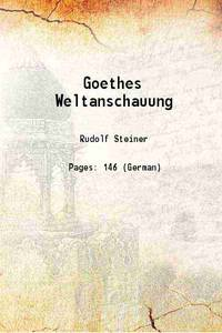 image of Goethes Weltanschauung [Hardcover]