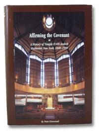 Affirming the Covenant: A History of Temple B'rith Kodesh Rochester, New York, 1848-1998
