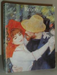 Renoir - Catalogue of an Exhibition Held at the Hayward Gallery, London, Galleries Nationales Du Grand Palais, Paris and the Museum of Fine Arts, Boston, in 1985-86