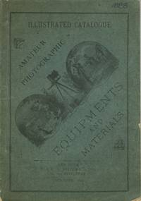 ANTHONY'S ILLUSTRATED CATALOGUE OF AMATEUR PHOTOGRAPHIC EQUIPMENT.; [cover title]