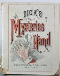 Dick's Mysteries of the Hand, or, Palmistry Made Easy