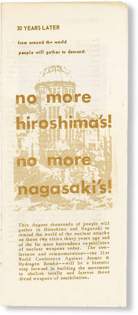 30 Years Later from Around the World People Will Gather to Demand: No More Hiroshima's! No More Nagasaki's!