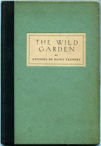 THE WILD GARDEN; [Advance excerpt from WIND, SAND AND STARS]