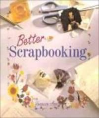 Better Scrapbooking [Paperback]  by , Vanessa-Ann