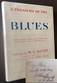 A Treasury of the Blues: Complete Words and Music of 67 Great Songs from Memphis Blues to the Present Day (Inscribed by W.C. Handy AND Including a 2 Pg. TLS of His With Excellent Content)