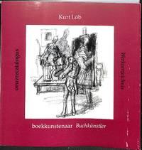 Kurt Löb. Boekkunsternaar / Buchkünstler. Oeuvrecatalogus.