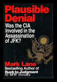 Plausible Denial : Was the CIA Involved in the Assassination of JFK? by  Mark Lane - First Edition - 1991 - from MW Books Ltd. and Biblio.com
