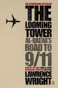image of The Looming Tower: Al Qaeda's Road to 9/11