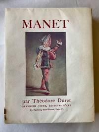 Histoire de Edouard Manet et son oeuvre avec un Catalogue des Pei ntures et des Pastels