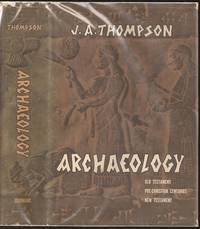 Archaeology and the Old Testament, Pre-Christian Centuries and New Testament