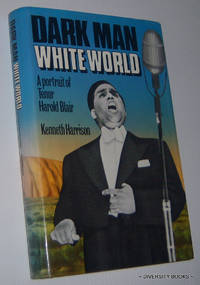 DARK MAN WHITE WORLD. A Portrait of Tenor Harold Blair by  Kenneth Harrison - First Edition - 1975 - from Diversity Books and Biblio.com