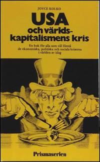USA och världskapitalismens kris : [en bok för alla som vill förstå de...
