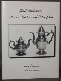 image of HAIL BRITANNIA: MAINE PEWTER AND SILVERPLATE