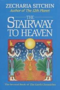 image of The Stairway to Heaven (Book II) (Earth Chronicles)