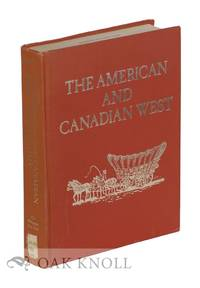 AMERICAN AND CANADIAN WEST: A BIBLIOGRAPHY.|THE