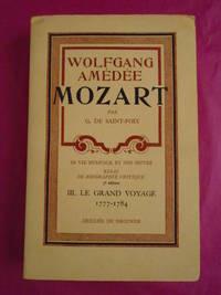 WOLFGANG AMEDEE MOZART Sa Vie Musicale et Son Oeuvre Essai De Biographie Critique 3rd Edition - Vol III Le Grand Voyage 1777-1784
