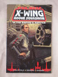 In the Empire's Service: Star Wars, X-Wing Rogue Squadron