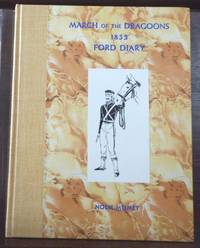 MARCH OF THE FIRST DRAGOONS TO THE ROCKY MOUNTAINS IN 1835, THE DDIARIES AND MAPS OF LEMUEL FORD; A BIOGRAPHY OF FORD, WITH A HISTORY OF THE DRAGOONS, THE EXPEDITION, AND A MAP OF THE ROUTE