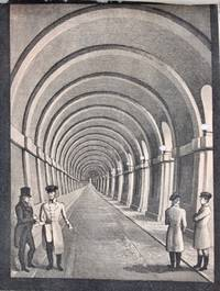 Sketches of the Works for the Tunnel, under the Thames, from Rotherhithe to Wapping