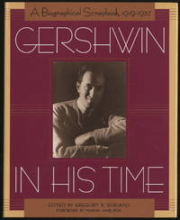 Gershwin in His Time: A Biographical Scrapbook, 1919-1937 by  Gregory R SURIANO - First Edition - 1998 - from Between the Covers- Rare Books, Inc. ABAA (SKU: 301471)