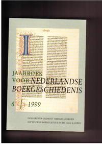 Jaarboek Voor Nederlandse Boekgeschiedenis 6/1999: Geschreven Gedrukt  Gedigitaliseerd Elf Eeuwen Boekcultuur in De Lage Landen