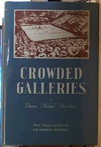 image of Crowded Galleries; With Chapters on Tennis by Sir Norman Brookes