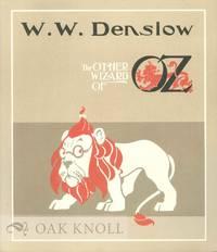 W.W. DENSLOW: THE OTHER WIZARD OF OZ