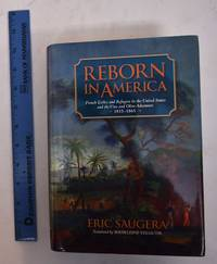 Reborn in America: French Exiles and Refugees in the United States and the Vine and Olive Adventure