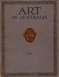 Art in Australia. A Quarterly Magazine. Eighth Number