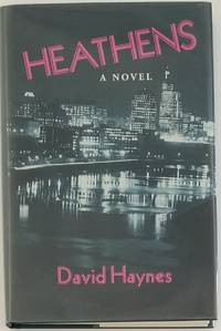 HEATHENS by  David Haynes - Signed First Edition - 1996 - from Bert Babcock - Bookseller, LLC and Biblio.co.uk