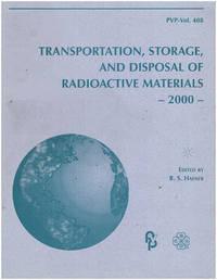 Transportation, Storage, and Disposal of Radioactive Materials (PVP Vol 408)