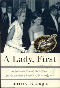 A Lady, First: My Life in the Kennedy White House and the American Embassies of Paris and Rome