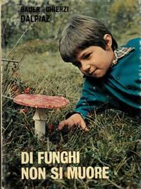 Di funghi non si muore. Piccolo trattato sui funghi velenosi.