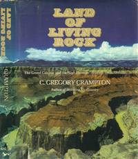 Land of Living Rock: Grand Canyon and the High Plateaus: Arizona, Utah,  Nevada
