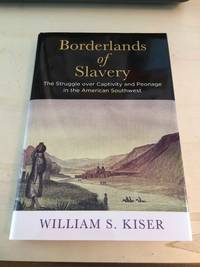 image of Borderlands of Slavery: The Struggle over Captivity and Peonage in the American Southwest
