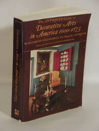 The ANTIQUES Guide to Decorative Arts in America
