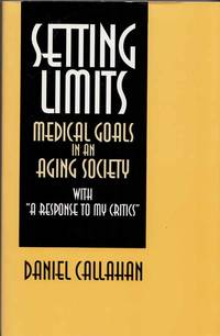 Setting Limits. Medical Goals in an Aging Society