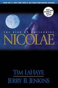 Nicolae: The Rise of Antichrist (Left Behind, Book 3)
