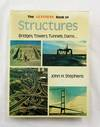 The Guinness Book of Structures: Bridges, Towers, Tunnels, Dams