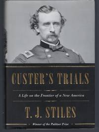 image of Custer's Trials: A Life on the Frontier of a New America