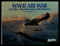 World War II Air War: The Men, the Machines, the Missions