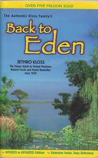 image of Back to Eden 2002 ed.: The Classic Guide to Herbal Medicine, Natural Foods and Home Remedies