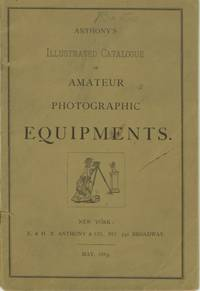 ANTHONY'S ILLUSTRATED CATALOGUE OF AMATEUR PHOTOGRAPHIC EQUIPMENT