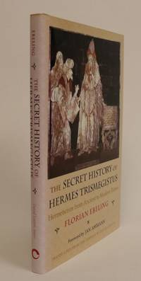 image of The Secret History of Hermes Trismegistus. Hermeticism from Ancient to Modern Times. Foreword By Jan Assmann. Translated from the German By David Lorton