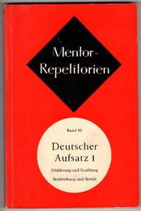 Mentor-Repetitorien Band 83: Deutscher Aufsatz I.  Schilderung Und Ezrahlung, Beschreibung Und Bericht
