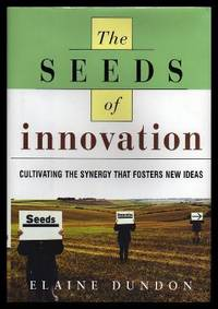 THE SEEDS OF INNOVATION - Cultivating the Synergy that Fosters New Ideas